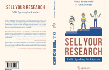 Sell Your Research : Public Speaking for Scientists, by Alexia Youknovsky and James Bowers